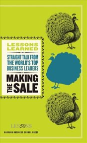 Making the Sale : Harvard Lessons Learned - Lessons, Fifty