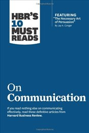 HBRs 10 Must Reads on Communication - Harvard Business