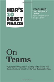 HBRs 10 Must Reads on Teams - Harvard Business