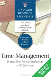 Time Management : Increase Your personal Productivity and Effectiveness - Harvard Business