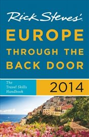 Rick Steves Europe Through the Back Door 2014 - Steves, Rick