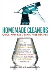 Homemade Cleaners : Quick-And-Easy, Toxin-Free Recipes  - OBrien, Mandy