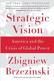 Strategic Vision : America and the Crisis of Global Power - Brzezinski, Zbigniew