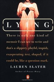 Lying : A Metaphorical Memoir - Slater, Lauren