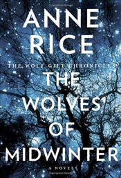 Wolves of Midwinter : The Wolf Gift Chronicles - Rice, Anne