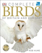 Complete Birds of Britain and Europe 4E - Hume, Rob