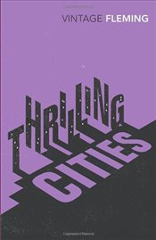 Thrilling Cities - Fleming, Ian