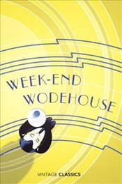 Week-End Wodehouse - Wodehouse, P. G.