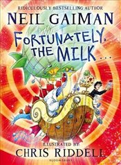 Fortunately, the Milk . . . - Gaiman, Neil