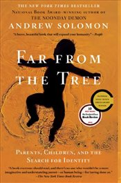 Far from the Tree : Parents, Children and the Search for Identity - Solomon, Andrew