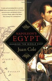 Napoleons Egypt : Invading the Middle East - COLE, JUAN