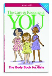 Care and Keeping of You : The Body Book for Younger Girls, Revised Edition - Schaefer, Valorie