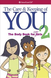 Care and Keeping of You 2 : The Body Book for Older Girls - Natterson, Dr Cara