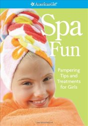 Spa Fun : Pampering Tips and Treatments for Girls - Falligant, Erin