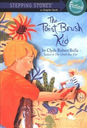 Paint Brush Kid : Stepping Stone Books - Bulla, Clyde Robert