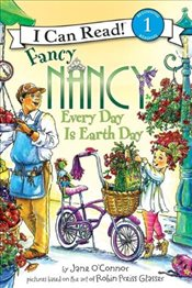 Fancy Nancy : Every Day Is Earth Day (I Can Read - Level 1) - OConnor, Jane