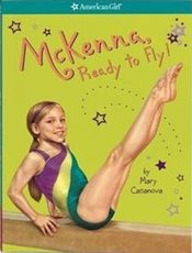 McKenna Ready to Fly (American Girl of the Year) - Casanova, Mary