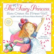Very Fairy Princess: Here Comes the Flower Girl! - Andrews, Julie