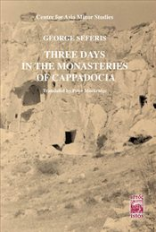 Three Days in the Monasteries of Cappocia - Seferis, George