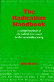 Radicalism Handbook : A Complete Guide to the Radical Movement in the Twentieth Century  - BUTTON, JOHN