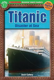 Scholastic Discover More Reader Level 3 : Titanic - Arlon, Penelope