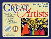 Discovering Great Artists : Hands-On Art for Children in the Styles of the Great Masters - Kohl, MaryAnn F.