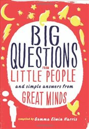 Big Questions from Little People...: And Simple Answers from Great Minds -