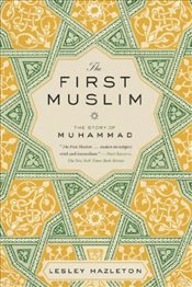 First Muslim : The Story of Muhammad - Hazleton, Lesley
