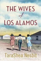 Wives of Los Alamos - Nesbit, TaraShea