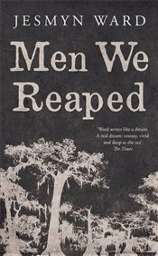 Men We Reaped : A Memoir - Ward, Jesmyn