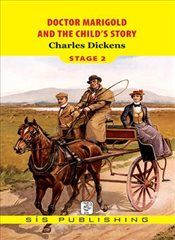 Doctor Marigold and The Child's Story : Stage 2 - Dickens, Charles