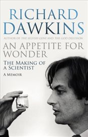 Appetite For Wonder : The Making of a Scientist - Dawkins, Richard