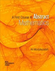 First Course in Abstract Mathematics  - Mostafazadef, Ali