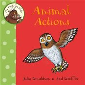 My First Gruffalo : Animal Actions - Donaldson, Julia