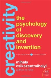 Creativity : The Psychology of Discovery and Invention - Csikszentmihalyi, Mihaly