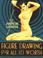 Figure Drawing for All its Worth - Loomis, Andrew