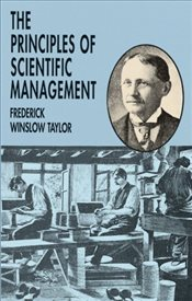 Principles of Scientific Management - Taylor, Frederick Winslow