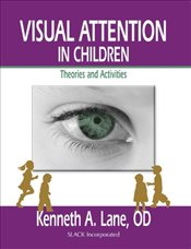 Visual Attention in Children : Theories and Activities - Lane, Kenneth A.