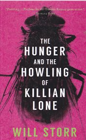Hunger and the Howling of Killian Lone - Storr, Will