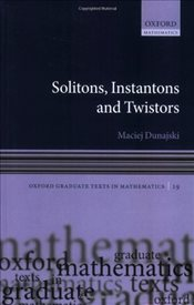 Solitons, Instantons, and Twistors - Dunajski, Maciej