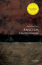 Fascism 2e : A Very Short Introduction - Passmore, Kevin