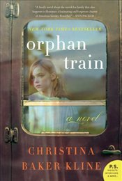 Orphan Train : A Novel - Kline, Christina Baker