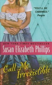 Call Me Irresistible - Phillips, Susan Elizabeth