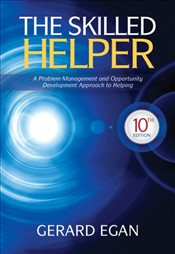 Skilled Helper 10E : (SNP) A Problem-Management and Opportunity-Development Approach to Helping - Egan, Gerard
