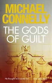 Gods of Guilt - Connelly, Michael