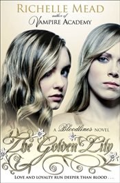 Golden Lily : Bloodlines 2 - Mead, Richelle