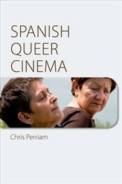 Spanish Queer Cinema - Perriam, Chris