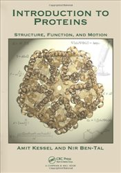 Introduction to Proteins : Structure, Function, and Motion - Kessel, Amit