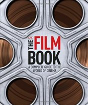 Film Book : A Complete Guide to the World of Cinema - Dorling Kindersley Limited