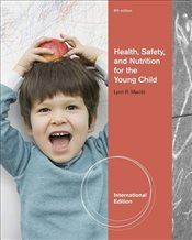 Health Safety and Nutrition for the Young Child - Marotz, Lynn R.